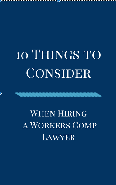 10 Things to Consider When Choosing a Worker's Comp Lawyer